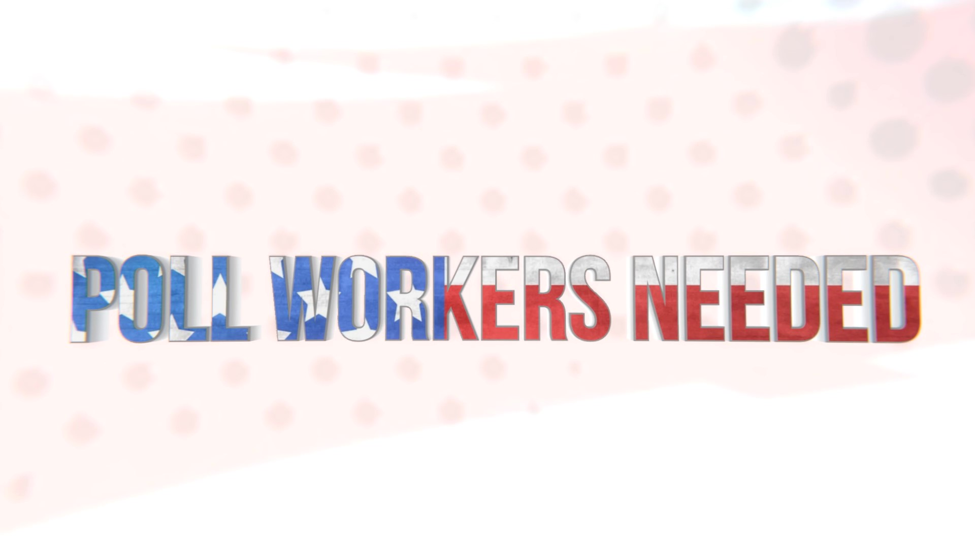 Poll Workers Needed